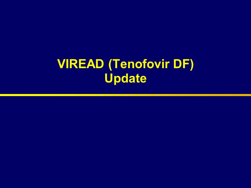 VIREAD (Tenofovir DF) Update