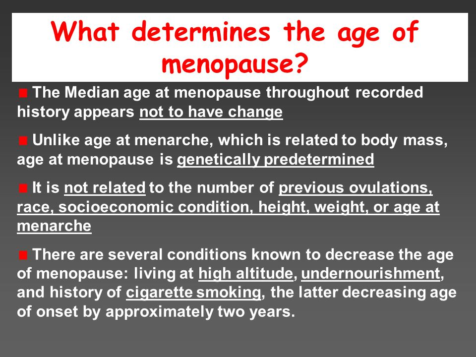 What determines the age of menopause.