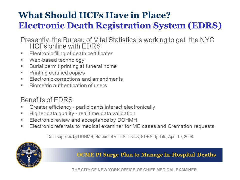 OCME PI Surge Plan to Manage In-Hospital Deaths THE CITY OF NEW YORK OFFICE OF CHIEF MEDICAL EXAMINER What Should HCFs Have in Place.