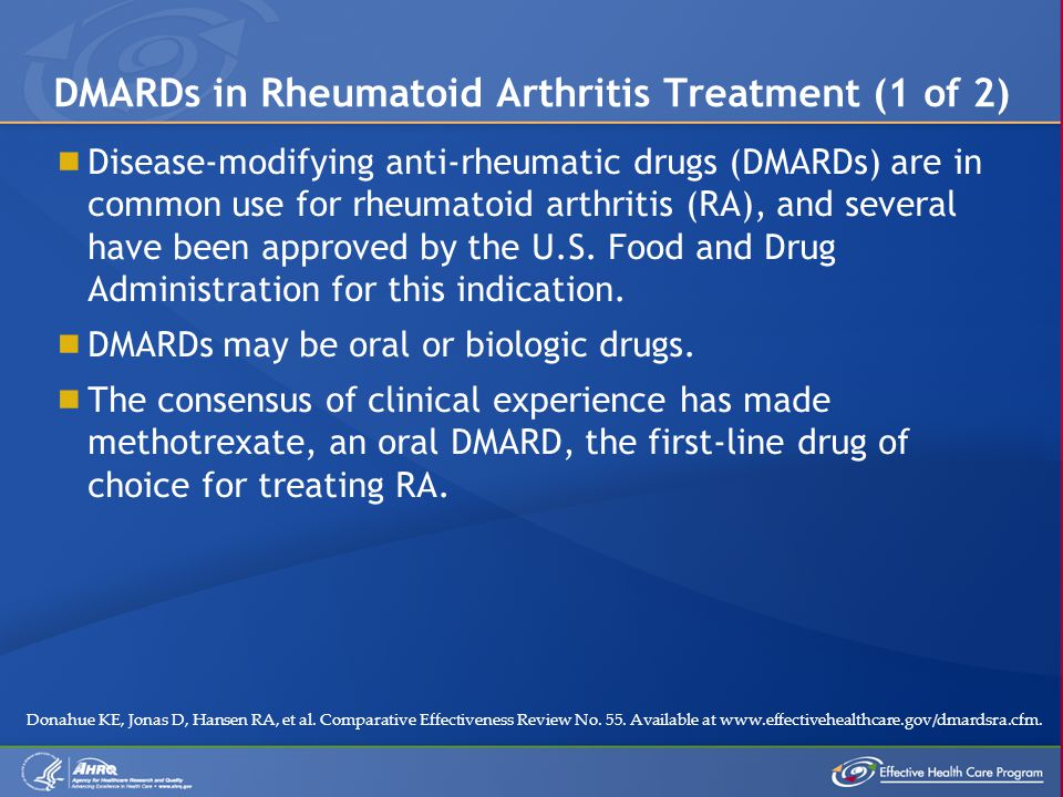  Disease-modifying anti-rheumatic drugs (DMARDs) are in common use for rheumatoid arthritis (RA), and several have been approved by the U.S. Food and