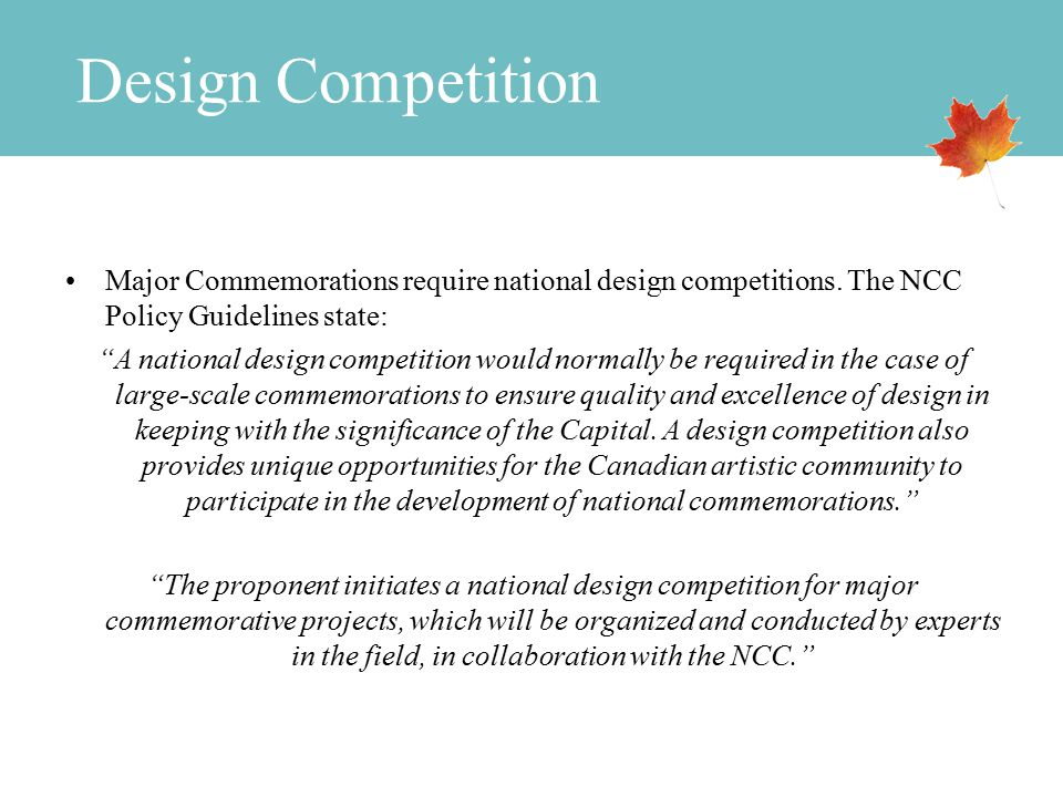 Design Competition Major Commemorations require national design competitions.
