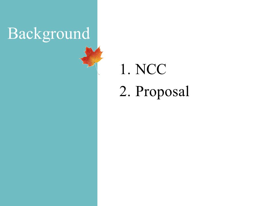 Background 1.NCC 2.Proposal