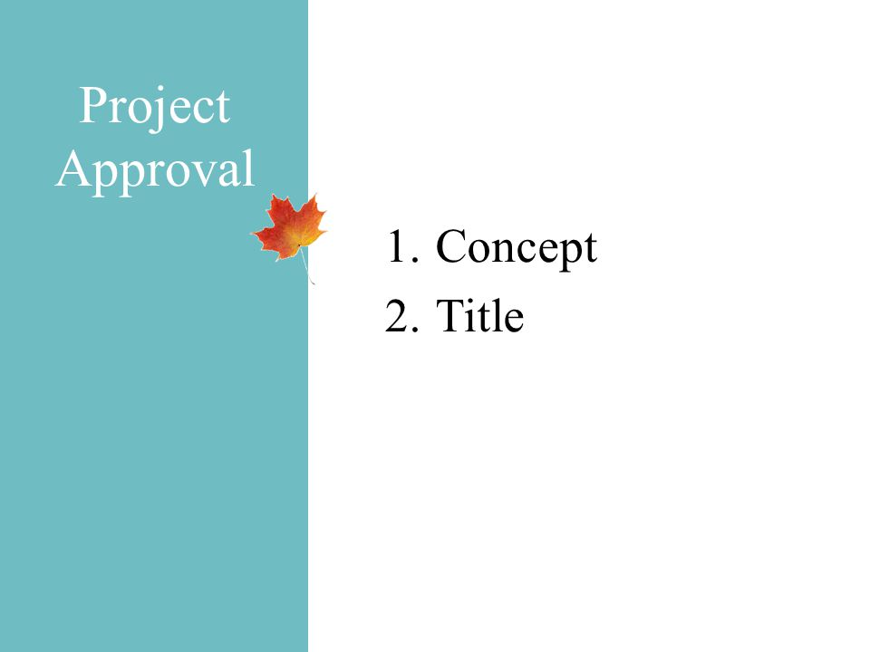 Project Approval 1.Concept 2.Title