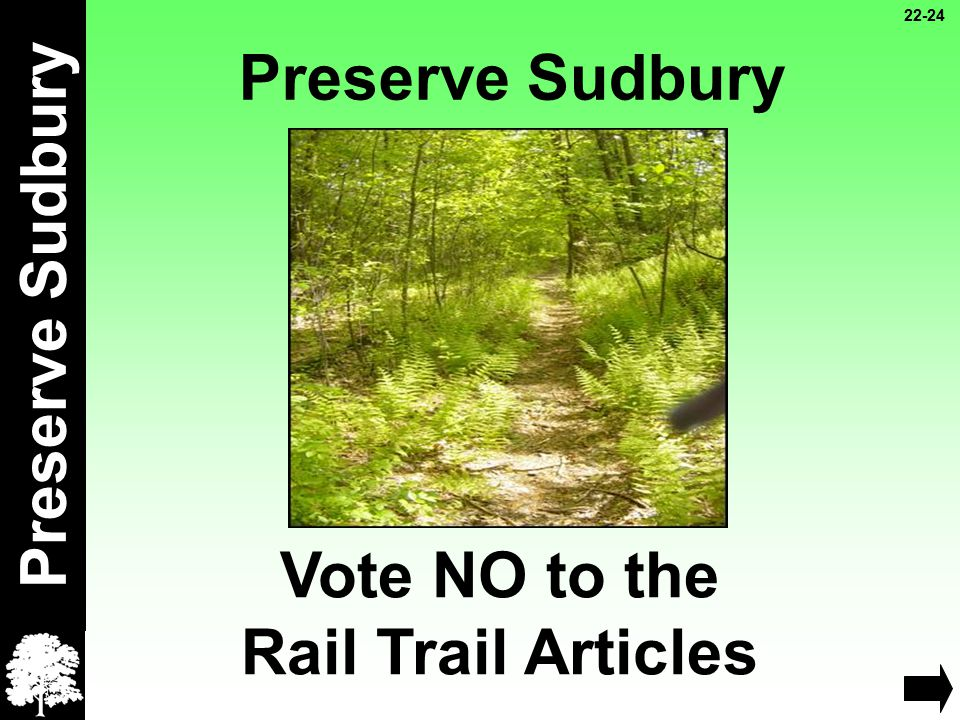 Preserve Sudbury Vote NO to the Rail Trail Articles 22-24