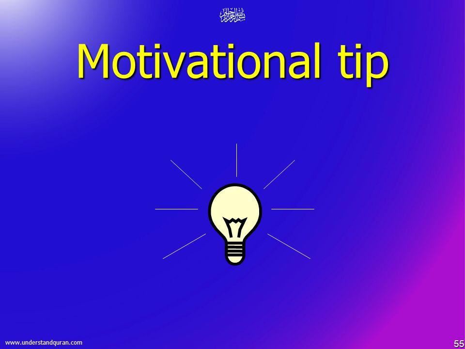 55 www.understandquran.com Motivational tip