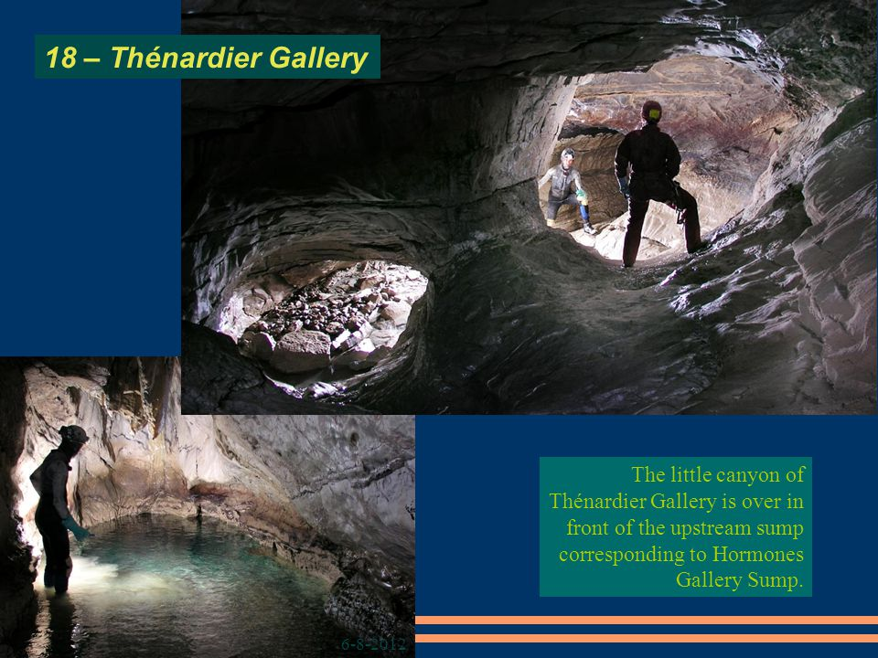 6-8-2012 18 – Thénardier Gallery The little canyon of Thénardier Gallery is over in front of the upstream sump corresponding to Hormones Gallery Sump.