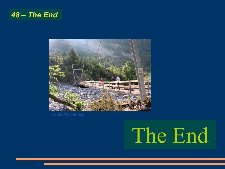 The End 48 – The End Aurent Footbridge
