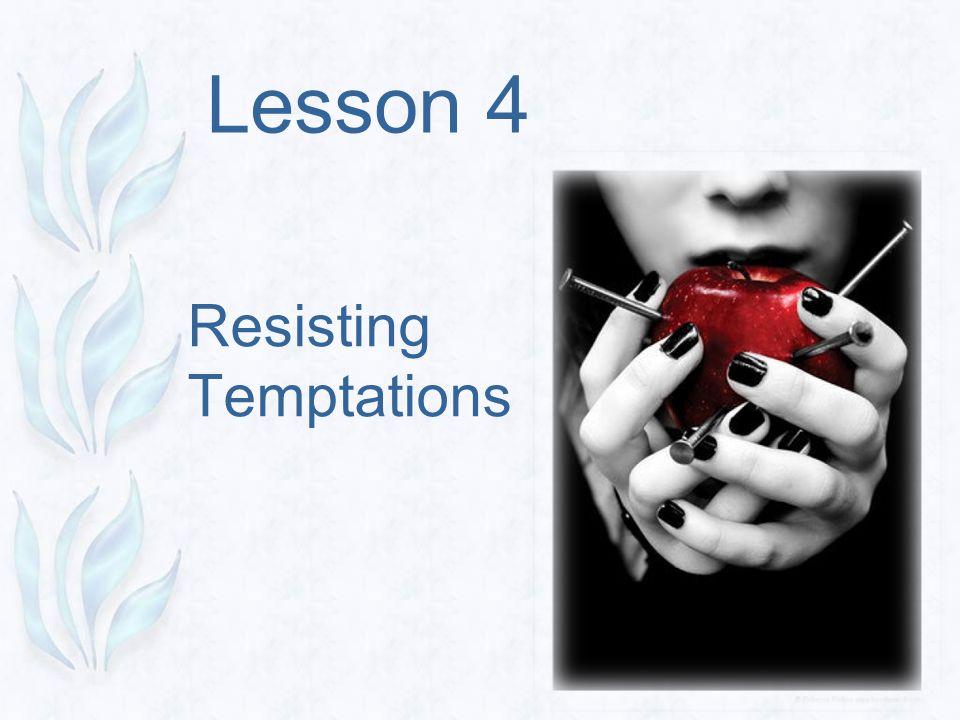 Resisting Temptations Lesson 4