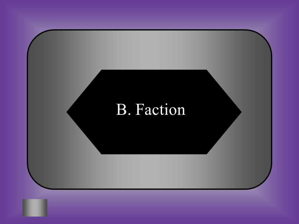 A:B: NeutralityFaction #1 Party or group that is split because of differences. C:D: FrigateCabinet