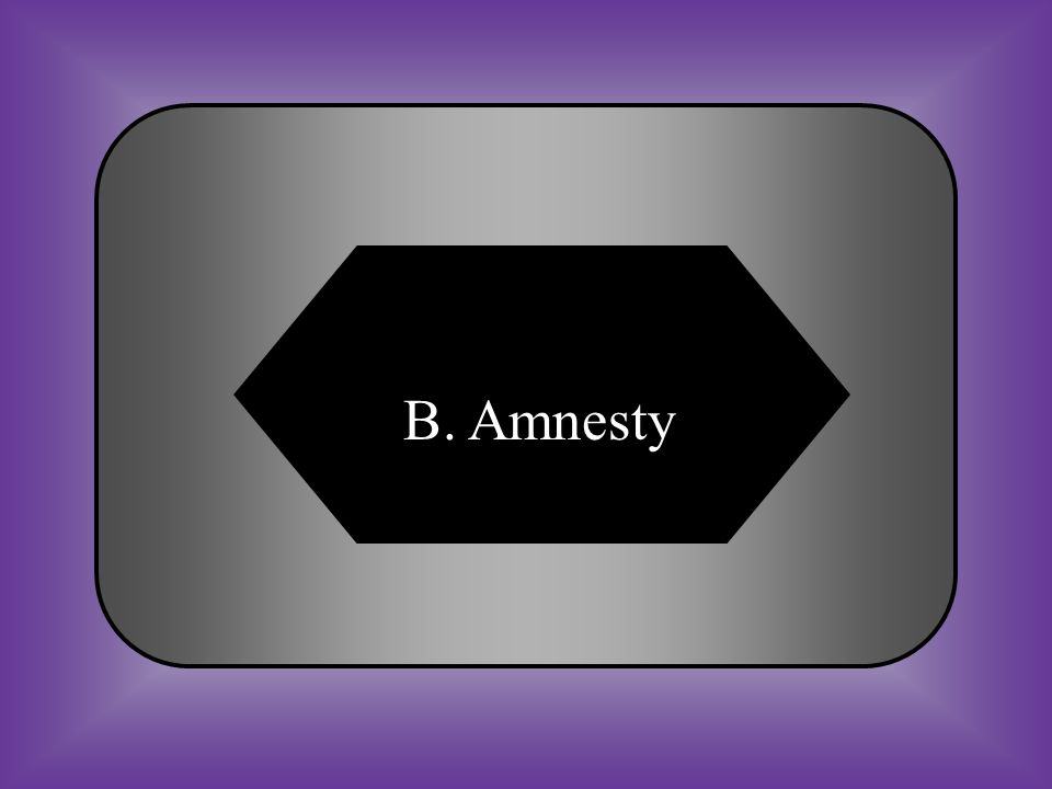 A:B: Black codeAmnesty #22 Government pardon. C:D: Poll taxSegregation