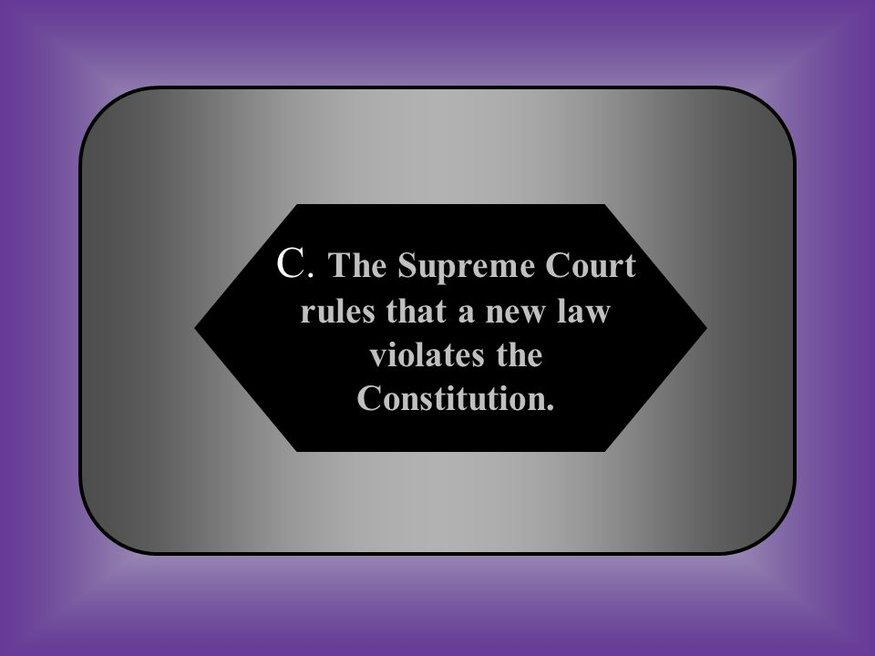 A:B: Congress votes to approve a Supreme Court appointment. A newspaper editorial criticized a Supreme Court decision. #32 Which of the following is a