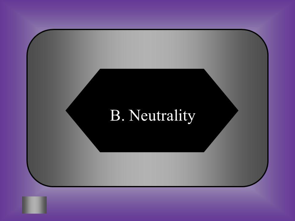 B. Neutrality