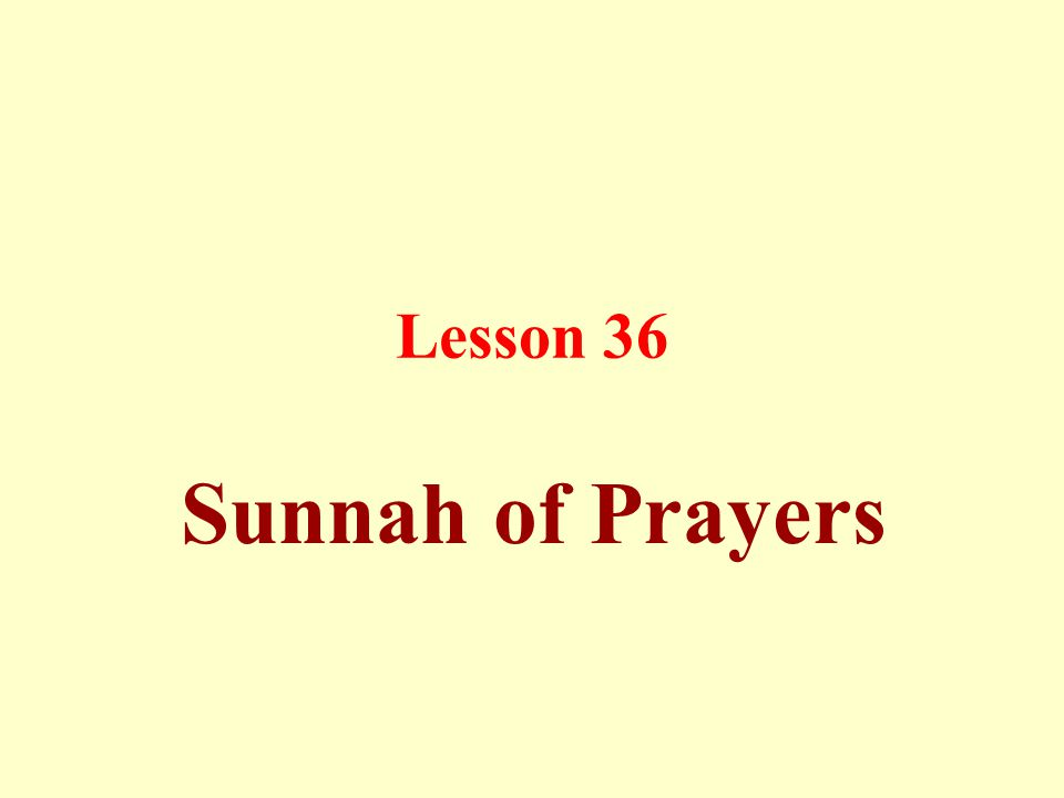 Lesson 36 Sunnah of Prayers