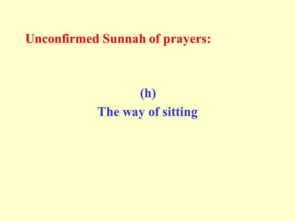 Unconfirmed Sunnah of prayers: (h) The way of sitting
