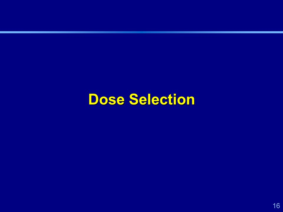 16 Dose Selection