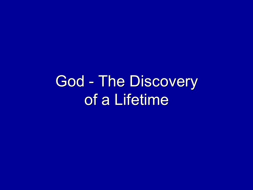 God - The Discovery of a Lifetime