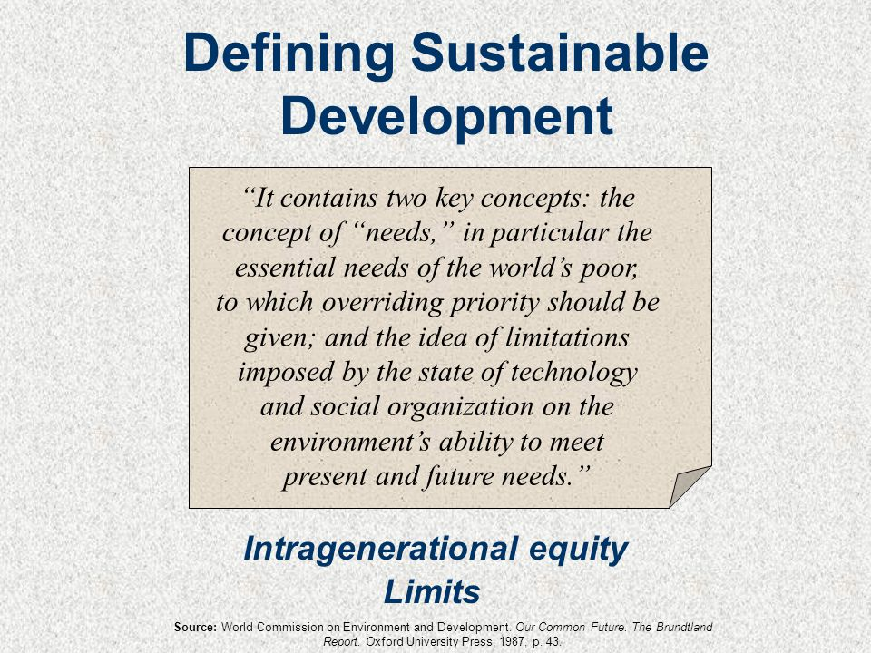 """""""It contains two key concepts: the concept of """"needs,"""" in particular the essential needs of the world's poor, to which overriding priority should be g"""
