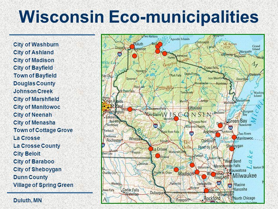 Wisconsin Eco-municipalities City of Washburn City of Ashland City of Madison City of Bayfield Town of Bayfield Douglas County Johnson Creek City of M