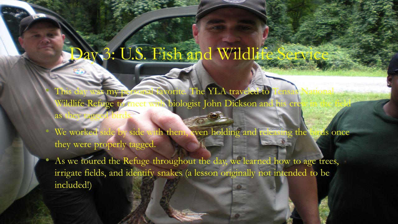 Day 3: U.S. Fish and Wildlife Service This day was my personal favorite.