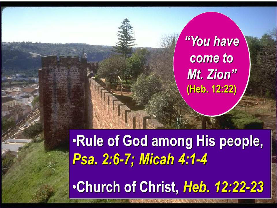 5 Zion: Ruled by God Psalm 48:1-2 Jesus Christ rules over His church, Dan.