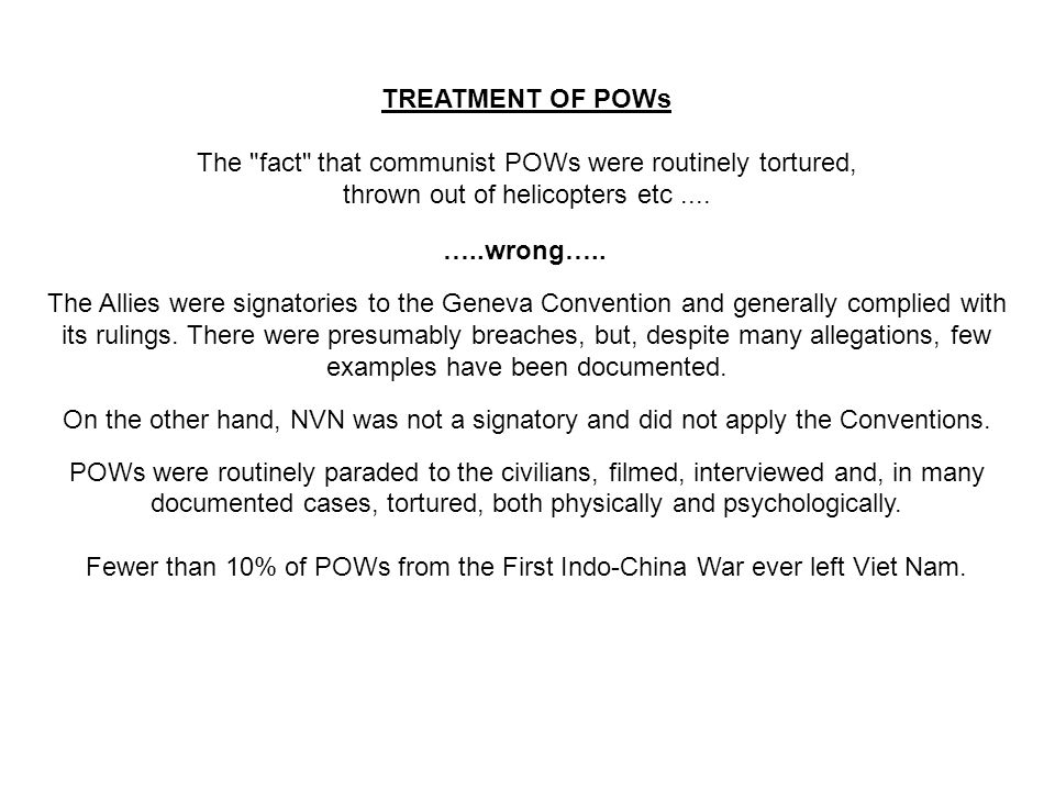 THIS SLIDE AND PRESENTATION WAS PREPARED BY DAVE SABBEN WHO RETAINS COPYRIGHT © ON CREATIVE CONTENT TREATMENT OF POWs The fact that communist POWs were routinely tortured, thrown out of helicopters etc....