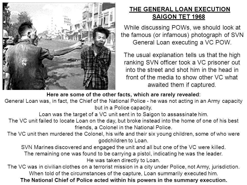 THIS SLIDE AND PRESENTATION WAS PREPARED BY DAVE SABBEN WHO RETAINS COPYRIGHT © ON CREATIVE CONTENT While discussing POWs, we should look at the famous (or infamous) photograph of SVN General Loan executing a VC POW.