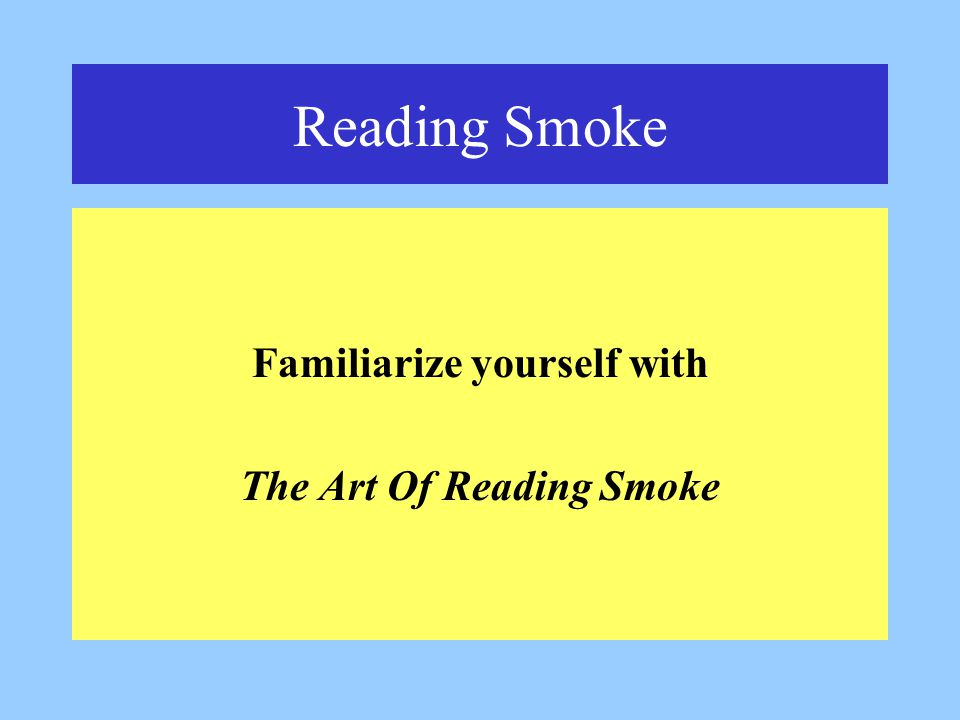 Reading Smoke Familiarize yourself with The Art Of Reading Smoke