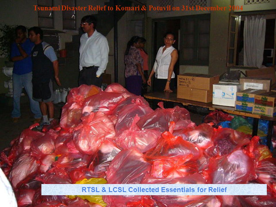 Tsunami Disaster Relief to Komari & Potuvil on 31st December 2004 RTSL & LCSL Collected Essentials for Relief