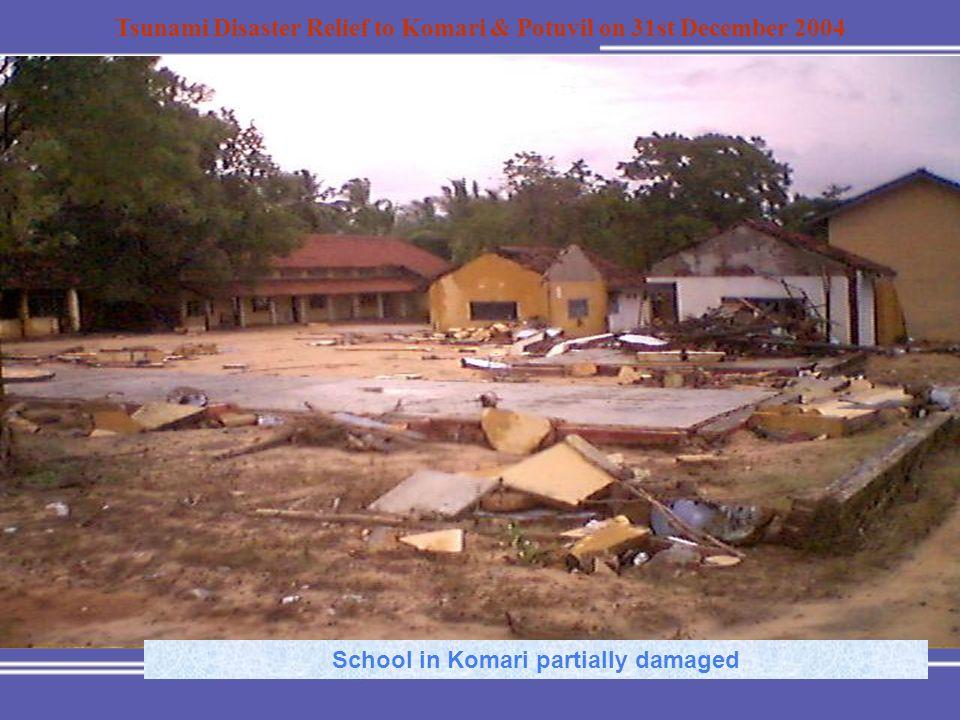 Tsunami Disaster Relief to Komari & Potuvil on 31st December 2004 School in Komari partially damaged
