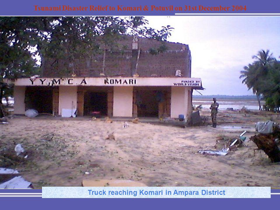 Tsunami Disaster Relief to Komari & Potuvil on 31st December 2004 Truck reaching Komari in Ampara District
