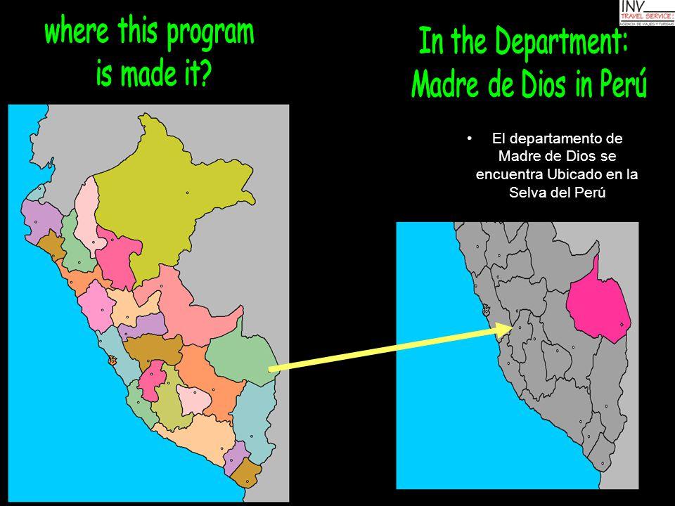 El departamento de Madre de Dios se encuentra Ubicado en la Selva del Perú