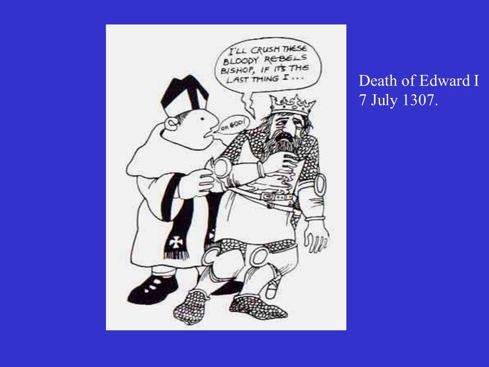 Death of Edward I 7 July 1307.