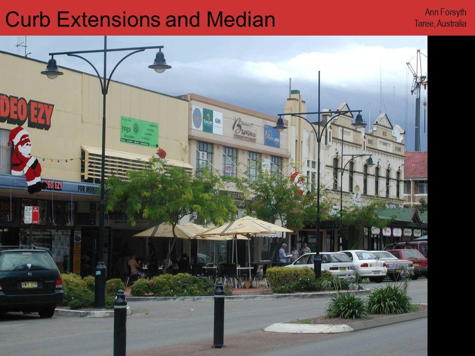 www.annforsyth.net Curb Extensions and Median Ann Forsyth Taree, Australia