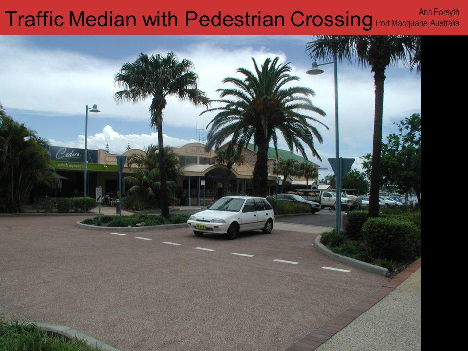 www.annforsyth.net Traffic Median with Pedestrian Crossing Ann Forsyth Port Macquarie, Australia
