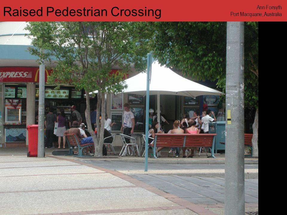 www.annforsyth.net Raised Pedestrian Crossing Ann Forsyth Port Macquarie, Australia