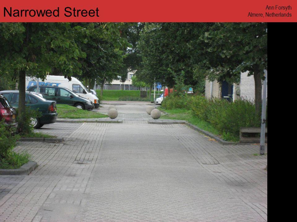 www.annforsyth.net Narrowed Street Ann Forsyth Almere, Netherlands