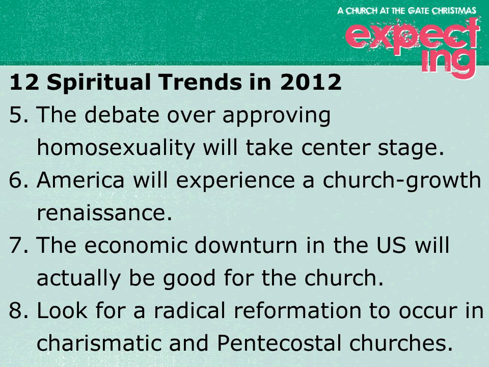 textbox center 12 Spiritual Trends in 2012 5.The debate over approving homosexuality will take center stage.
