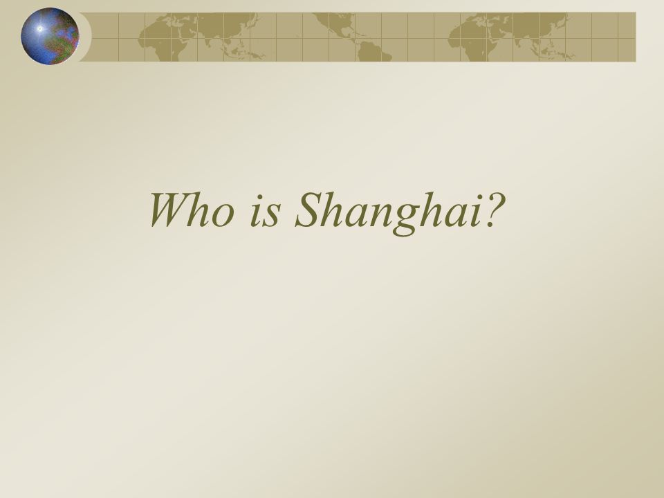 Who is Shanghai