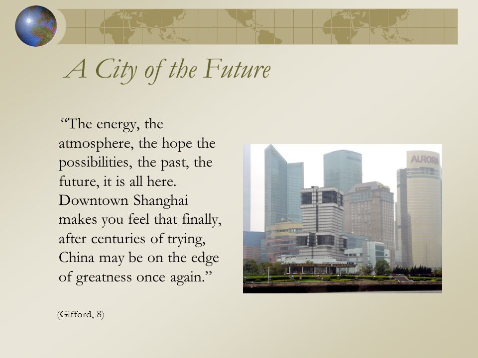 A City of the Future The energy, the atmosphere, the hope the possibilities, the past, the future, it is all here.