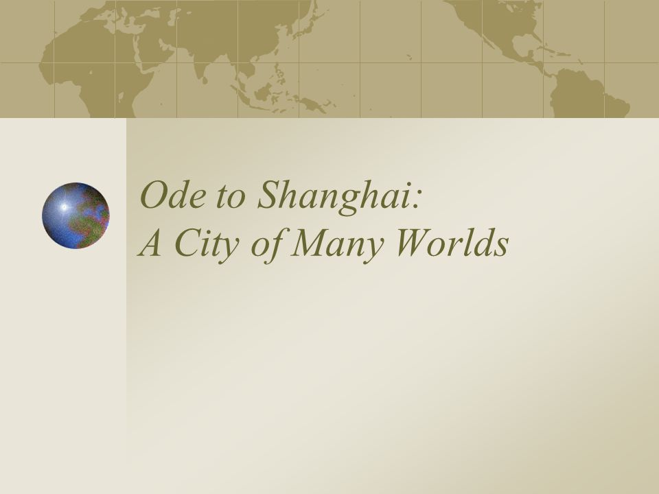 Ode to Shanghai: A City of Many Worlds