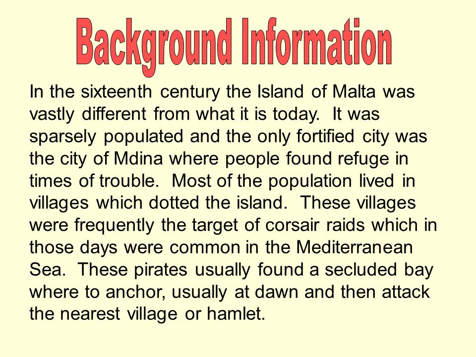 In the sixteenth century the Island of Malta was vastly different from what it is today.