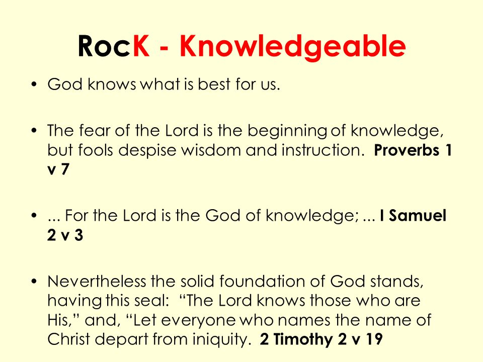 RocK - Knowledgeable God knows what is best for us.