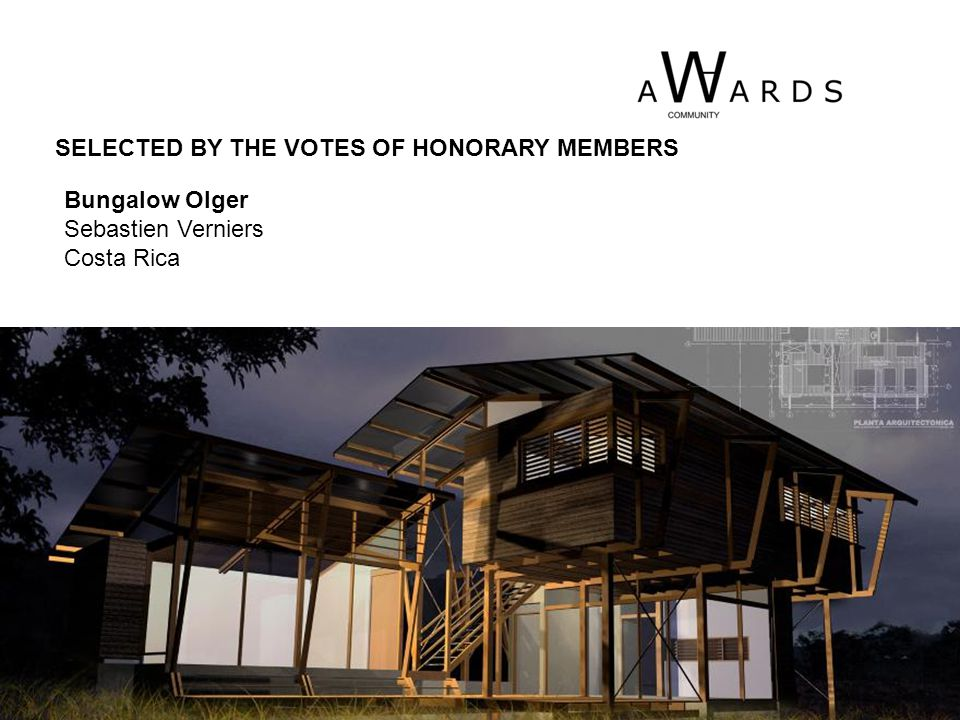 Bungalow Olger Sebastien Verniers Costa Rica SELECTED BY THE VOTES OF HONORARY MEMBERS