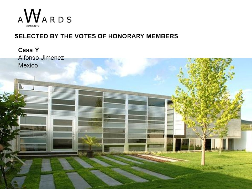 Casa Y Alfonso Jimenez Mexico SELECTED BY THE VOTES OF HONORARY MEMBERS
