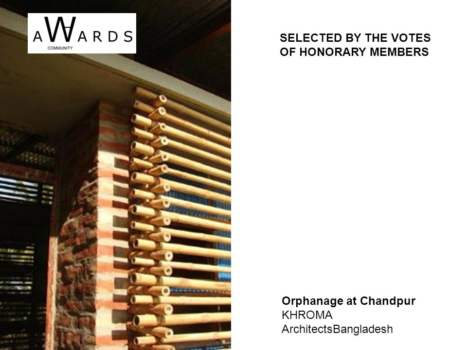 Orphanage at Chandpur KHROMA ArchitectsBangladesh SELECTED BY THE VOTES OF HONORARY MEMBERS