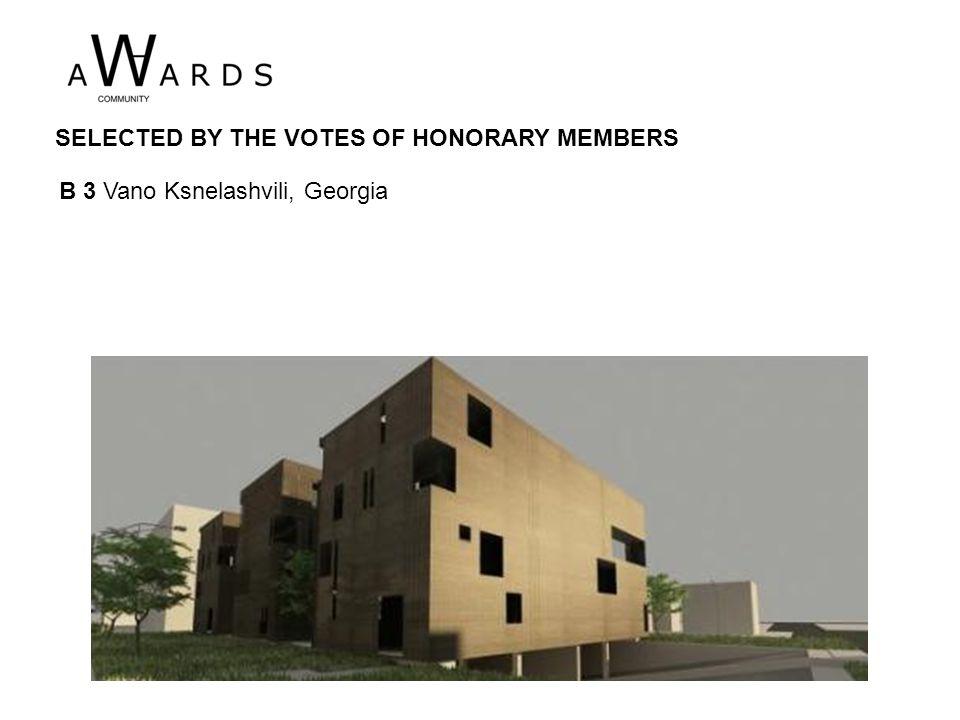 B 3 Vano Ksnelashvili, Georgia SELECTED BY THE VOTES OF HONORARY MEMBERS