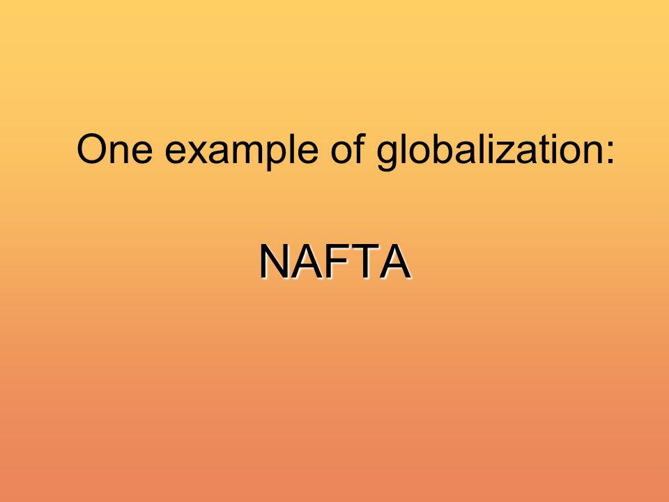 One example of globalization: NAFTA
