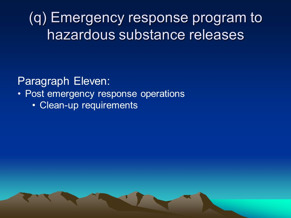 (q) Emergency response program to hazardous substance releases Paragraph Eleven: Post emergency response operations Clean-up requirements