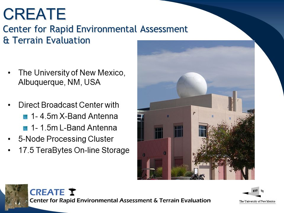 The University of New Mexico CREATE Center for Rapid Environmental Assessment & Terrain Evaluation The University of New Mexico, Albuquerque, NM, USA