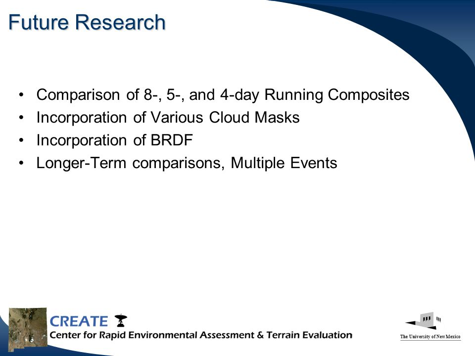 The University of New Mexico Future Research Comparison of 8-, 5-, and 4-day Running Composites Incorporation of Various Cloud Masks Incorporation of